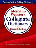 Merriam-Webster's Collegiate Dictionary,…