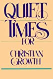Clark, Kelly James: Quiet Times For Christian Growth