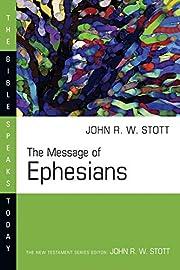 The Message of Ephesians (Bible Speaks…