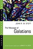 Stott, John R.W.: Message of Galatians
