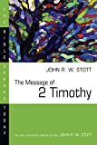 Stott, R.W.: Message of Two Timothy: Guard the Gospel