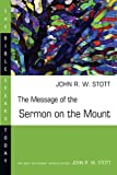 Stott, John R.W.: The Message of the Sermon on the Mount