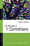 Prior, David: The Message of 1 Corinthians (Bible Speaks Today)
