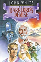 The Dark Lord's Demise by John White