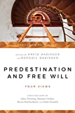 Basinger, David: Predestination and Free Will: Four Views of Divine Sovereignty and Human Freedom