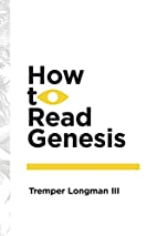 How to Read Genesis (How to Read Series How…