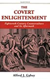 Gabay, Al: The Covert Enlightenment: Eighteenth-Century Counterculture and Its Aftermath