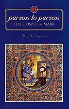 PERSON TO PERSON: THE GOSPEL OF MARK, copy 1…