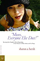 Mom, everyone else does!: Becoming Your…
