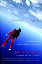 New Way to Be Human: A Provocative Look at…