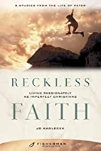 Reckless Faith: Living Passionately as…