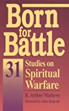 Born for Battle: 31 Studies on Spiritual…