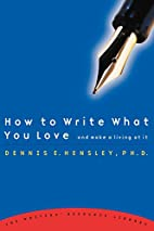 How to Write What You Love and Make a Living…