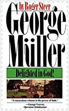 George Müller: Delighted in God by Roger…
