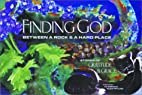 Finding God Between a Rock and a Hard Place…