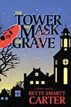 The Tower, the Mask, and the Grave by Betty…