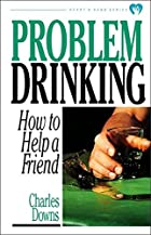 Problem Drinking (The Heart and Hand Series)…