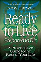 Ready to Live, Prepared to Die by Amy…