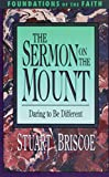 Briscoe, Stuart: The Sermon on the Mount (Foundations of the Faith)