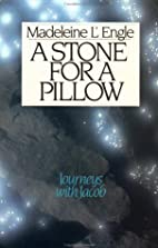 A Stone For A Pillow: Journeys With Jacob by…