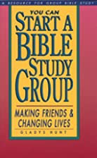 You Can Start a Bible Study: Making Friends,…