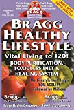 Bragg, Patricia: Bragg Healthy Lifestyle: Vital Living To 120!!