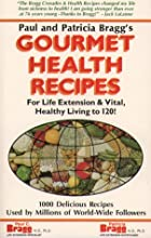 Gourmet Health Recipes: For Life Extension…