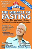 Bragg, Paul C.: The Miracle Of Fasting: Proven Throughout History For Physical, Mental &amp; Spiritual Rejuvenation