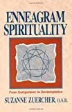 Zuercher, Suzanne: Enneagram Spirituality: From Compulsion to Contemplation
