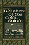 Sellner, Edward C.: Wisdom of the Celtic Saints