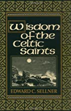 Wisdom of the Celtic Saints by Edward C.…