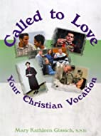Called to Love; Your Christian Vocation,…