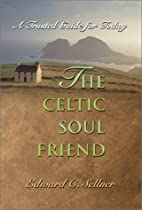 The Celtic Soul Friend: A Trusted Guide for…