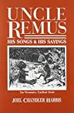 Harris, Joel Chandler: Uncle Remus: His Songs and His Sayings