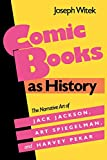 Witek, Joseph: Comic Books As History: The Narrative Art of Jack Jackson, Art Spiegelman, and Harvey Pekar
