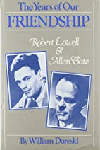The Years of Our Friendship: Robert Lowell…