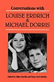 Erdrich, Louise: Conversations With Louise Erdrich and Michael Dorris