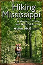 Hiking Mississippi: A Guide to Trails and…