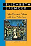 Spencer, Elizabeth: The Light in the Piazza and Other Italian Tales
