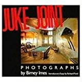Imes, Birney: Juke Joint: Photographs