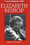 Bishop, Elizabeth: Conversations With Elizabeth Bishop