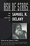 Ash of Stars On the Writing of Samuel R. Delaney