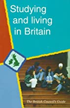 Studying and Living in Britain by The…