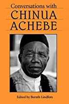 Conversations With Chinua Achebe by Chinua…