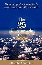The twenty-five unbelievable years, 1945 to…