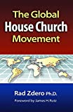 Zdero, Rad: The Global House Church Movement