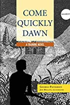 Come Quickly Dawn: A Training Novel by…