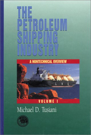 the-petroleum-shipping-industry-a-nontechnical-overview-volume-1-penwell-books-dental-economics