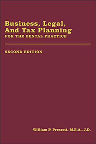 business-legal-and-tax-planning-for-the-dental-practice-2nd-edition