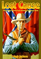 Lost Cause: John Wesley Hardin, the…